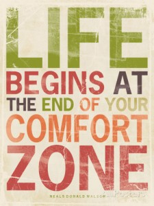 Life begins at the end of your comfotr zone -juliste